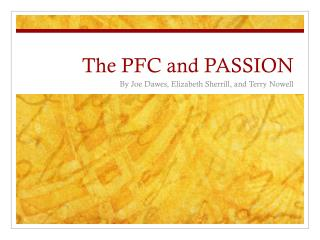 The PFC and PASSION