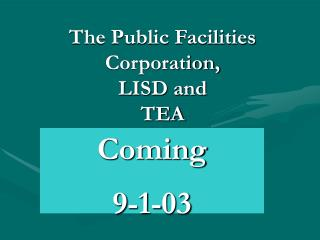 The Public Facilities Corporation,   LISD and  TEA