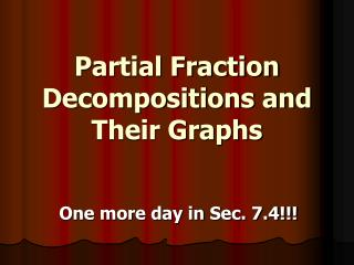 Partial Fraction Decompositions and Their Graphs