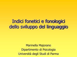 Indici fonetici e fonologici dello sviluppo del linguaggio