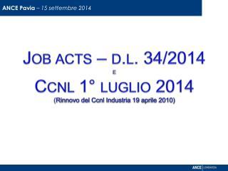 Job  acts  – d.l. 34/2014 e Ccnl  1° luglio 2014 ( Rinnovo del  Ccnl  Industria 19 aprile 2010)
