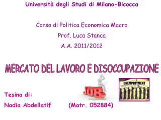 Università degli Studi di Milano-Bicocca Corso di Politica Economica Macro Prof. Luca Stanca