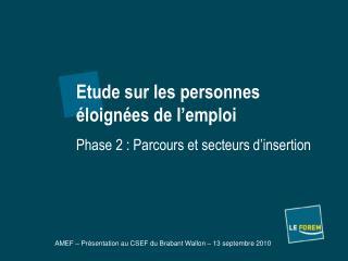Etude sur les personnes éloignées de l'emploi Phase 2 : Parcours et secteurs d'insertion