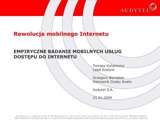 Rewolucja mobilnego Internetu  EMPIRYCZNE BADANIE MOBILNYCH USŁUG  DOSTĘPU DO INTERNETU