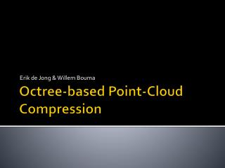 Octree-based Point-Cloud Compression