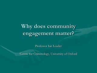 Why does community engagement matter?