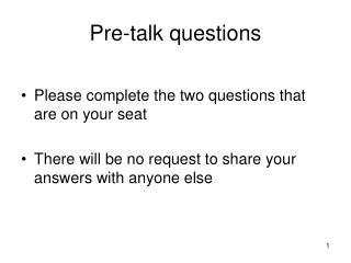 Pre-talk questions