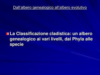 Dall'albero genealogico all'albero evolutivo