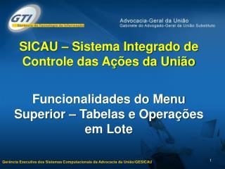 SICAU � Sistema Integrado de Controle das A��es da Uni�o