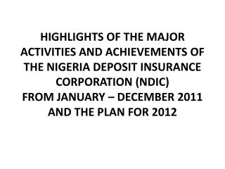 HIGHLIGHTS OF THE MAJOR ACTIVITIES AND ACHIEVEMENTS OF THE NIGERIA DEPOSIT INSURANCE CORPORATION NDIC FROM JANUARY   DEC