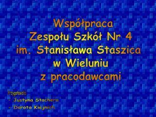 Współpraca Zespołu Szkół Nr 4 im. Stanisława Staszica  w Wieluniu z pracodawcami