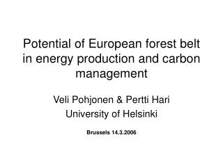 Potential of European forest belt in energy production and carbon management