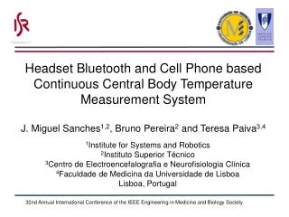 Headset Bluetooth and Cell Phone based  Continuous Central Body Temperature Measurement System  J. Miguel Sanches1,2, Br