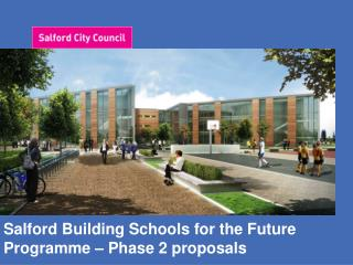 Salford Building Schools for the Future Programme – Phase 2 proposals