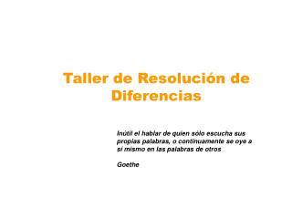 Taller de Resolución de Diferencias