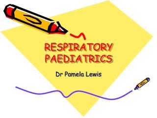 RESPIRATORY PAEDIATRICS
