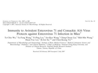 Both  enterovirus 71 (EV71)  and  coxsackie A16 virus (CA16)