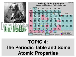 TOPIC 4 :   The Periodic Table and Some Atomic Properties