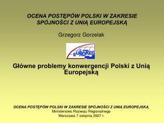 OCENA POST?P�W POLSKI W ZAKRESIE SP�JNO?CI Z UNI? EUROPEJSK?
