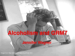 Alcoholism and GRM7