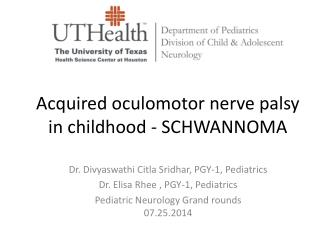 Acquired oculomotor nerve palsy in childhood - SCHWANNOMA
