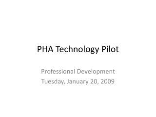 PHA Technology Pilot