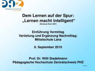 """Dem Lernen auf der Spur:  """"Lernen macht intelligent""""  (Neubauer/Stern 2007) Einführung Vormittag"""