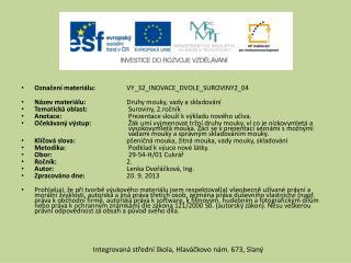 Označení materiálu:  VY_32_INOVACE_DVOLE_SUROVINY2_04