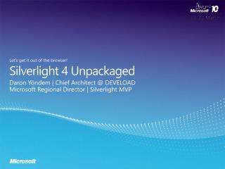 Silverlight 4  Unpackaged