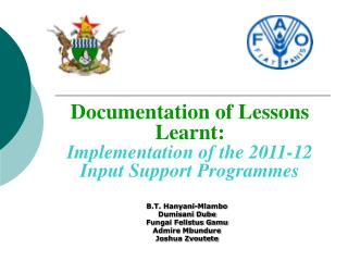 Documentation of Lessons Learnt: Implementation of the 2011-12 Input Support Programmes