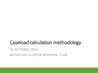 Caseload  calculation methodology
