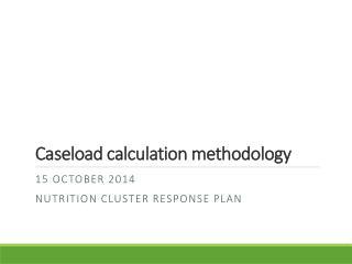 Caseload  calculation methodology
