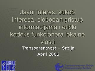 Transparentnost – Srbija April 2006
