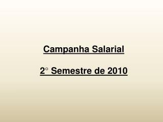 Campanha Salarial 2° Semestre de 2010