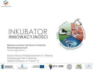 Międzynarodowe Spotkanie  Klastrów Ekoenergetycznych 10-12  maja  2010  r .,