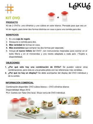 Combinación disponible : OVO  cúbico blanco  + OVO  cilíndrico blanco Disponibilidad : Mayo  2012
