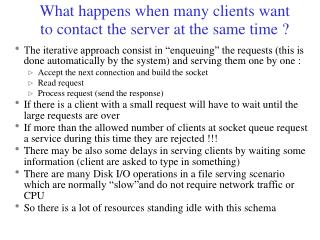 What happens when many clients want to contact the server at the same time ?