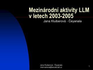 Mezinárodní aktivity LLM v letech 2003-2005