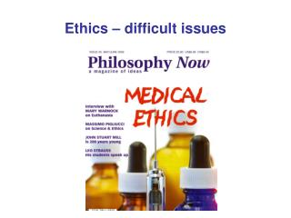 Ethics – difficult issues