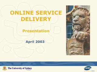 ONLINE SERVICE DELIVERY  Presentation