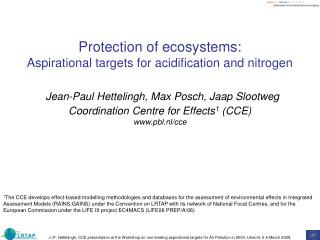 Protection of ecosystems: Aspirational targets for acidification and nitrogen   Jean-Paul Hettelingh, Max Posch, Jaap Sl