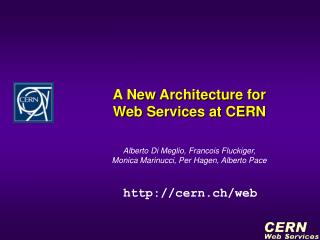 A New Architecture for  Web Services at CERN