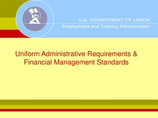 Uniform Administrative Requirements   Financial Management Standards