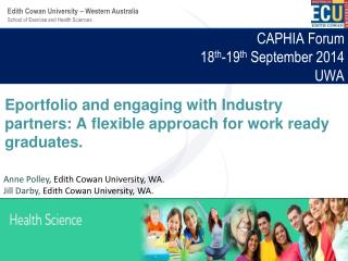 CAPHIA Forum       18 th -19 th  September 2014 UWA