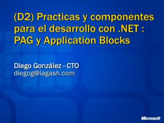 (D2) Practicas y componentes para el desarrollo con .NET : PAG y Application Blocks