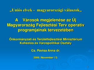 """""""Uniós elvek -  magyarországi válaszok"""""""