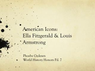 American Icons: Ella Fitzgerald & Louis Armstrong