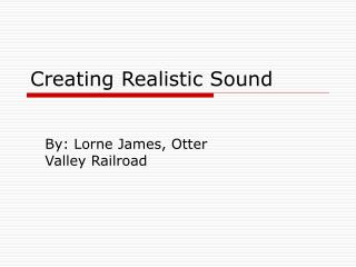 Creating Realistic Sound