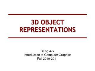 3D OBJECT REPRESENTATIONS