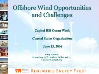 Offshore Wind Opportunities and Challenges
